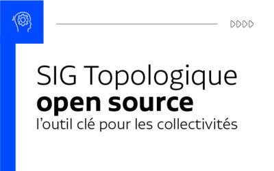 SIG topologique Open Source